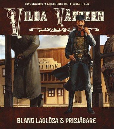 bokomslag Vilda Västern : bland laglösa och prisjägare