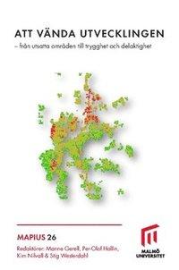 bokomslag Att vända utvecklingen : från utsatta områden till trygghet och delaktighet