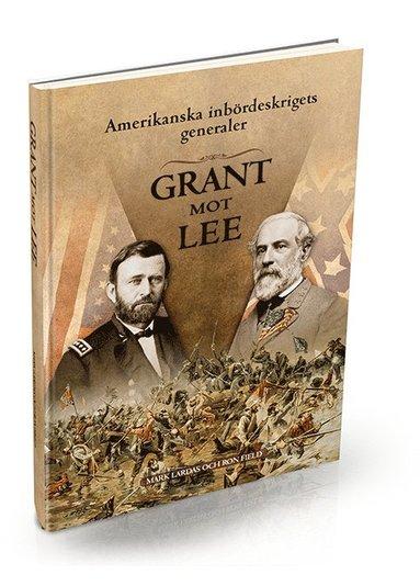 bokomslag Amerikanska inbördeskrigets generaler : Grant mot Lee