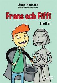 bokomslag Frans och Fiffi trollar