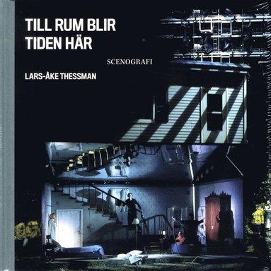 bokomslag Till rum blir tiden här : scenografi