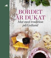 bokomslag Bordet är dukat - Mat med tradition på Gotland