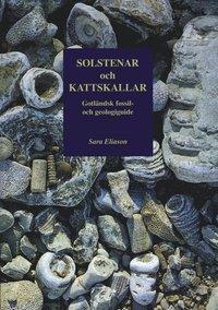 bokomslag Solstenar och kattskallar. Gotländsk fossil- och geologiguide