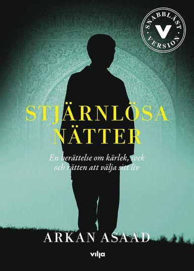 bokomslag Stjärnlösa nätter : en berättelse om kärlek, svek och rätten att välja sitt liv / Lättläst