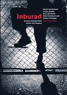 bokomslag Inburad : Svenska fredsaktivister skriver från fängelse