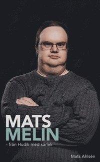 bokomslag Mats Melin - från Hudik med kärlek