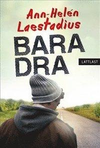 bokomslag Bara dra