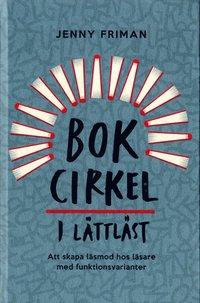 bokomslag Bokcirkel i lättläst : att skapa läsmod hos läsare med funktionsvarianter