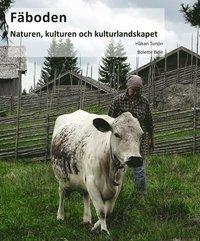 bokomslag Fäboden : naturen, kulturen och kulturlandskapet