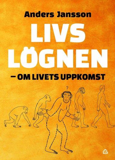 bokomslag Livslögnen : om livets uppkomst