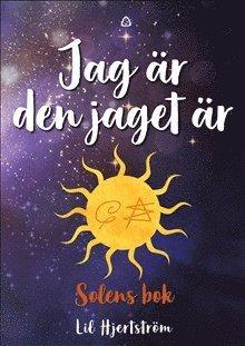 bokomslag Jag är den jaget är : solens bok