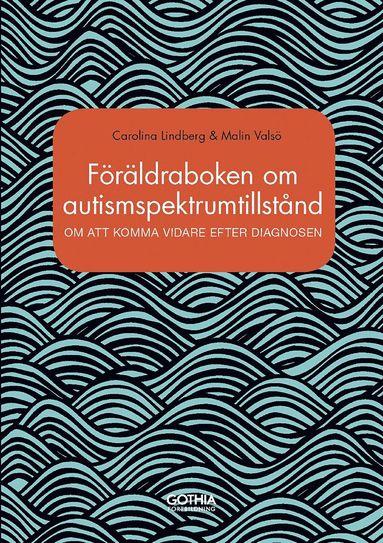 bokomslag Föräldraboken om autismspektrumtillstånd : om att komma vidare efter diagnosen