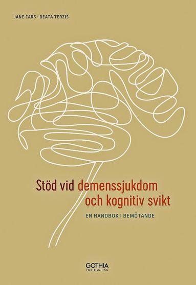 bokomslag Stöd vid demenssjukdom och kognitiv svikt : en handbok i bemötande