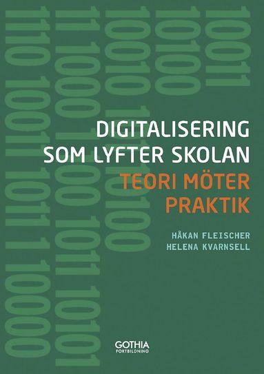 bokomslag Digitalisering som lyfter skolan : teori möter praktik
