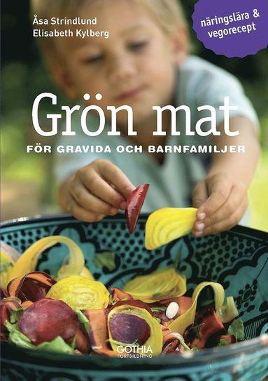 bokomslag Grön mat för gravida och barnfamiljer