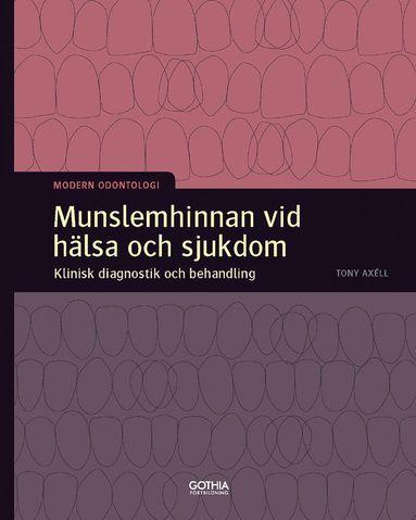 bokomslag Munslemhinnan vid hälsa och sjukdom : klinisk diagnostik och behandling