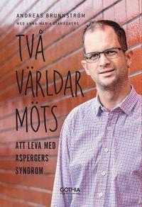 bokomslag Två världar möts : att leva med Aspergers syndrom