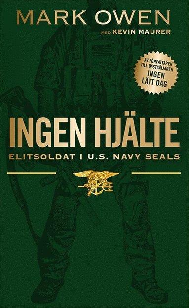 bokomslag Ingen hjälte : elitsoldat i U.S. Navy Seals