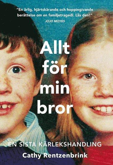 bokomslag Allt för min bror : en sista kärlekshandling