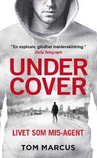 bokomslag Under Cover : livet som underrättelseagent åt MI5