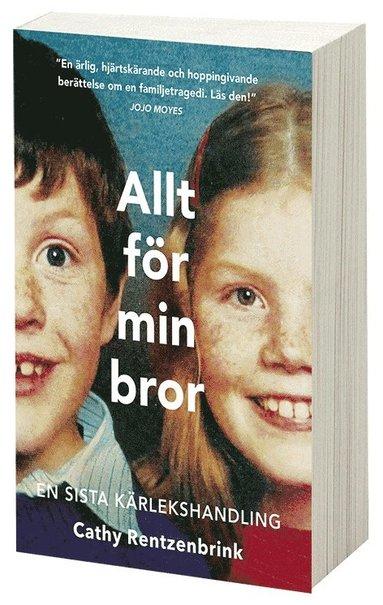 bokomslag Allt för min bror: en sista kärlekshandling