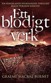 bokomslag Ett blodigt verk: dokument rörande mördaren Robert Macrae