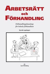 bokomslag Arbetsrätt och förhandling : förhandlingskunskap för lokala förhandlare