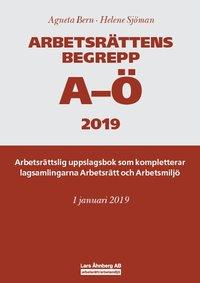 bokomslag Arbetsrättens begrepp A-Ö 2019 – Arbetsrättslig uppslagsbok som kompletterar lagsamlingarna Arbetsrätt och Arbetsmiljö