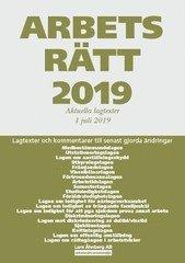 bokomslag Arbetsrätt 2019 - 1 juli - Lagtexter och kommentarer till senast gjorda ändringar
