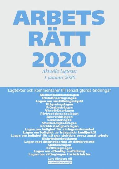 bokomslag Arbetsrätt 2020 - Aktuella lagtexter 1 januari 2020 : Lagtexter och kommentarer till senast gjorda ändringar