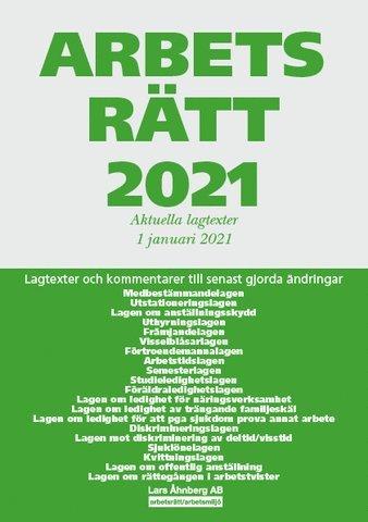 bokomslag Arbetsrätt 2021 - Aktuella lagtexter 1 januari 2021 : Lagtexter och kommentarer till senast gjorda ändringar