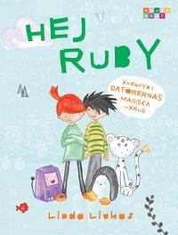 bokomslag Hej Ruby : äventyr i datorernas magiska värld