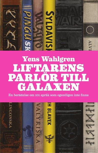bokomslag Liftarens parlör till galaxen : en berättelse om 101 språk som egentligen inte finns