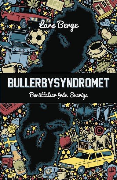 bokomslag Bullerbysyndromet : berättelser från Sverige