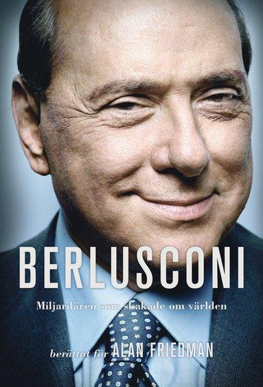 bokomslag Berlusconi : miljardären som skakade om världen