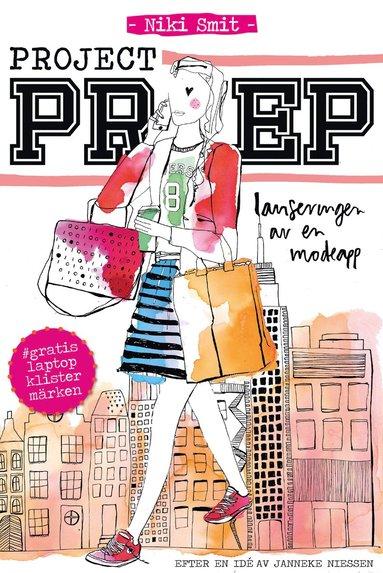 bokomslag Project Prep : lanseringen av en modeapp