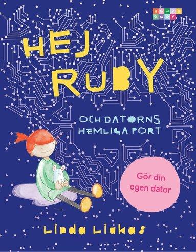 bokomslag Hej Ruby : och datorns hemliga port