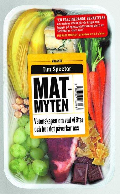 bokomslag Matmyten : vetenskapen om vad vi äter och hur det påverkar oss