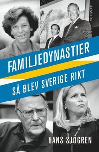bokomslag Familjedynastier : så blev Sverige rikt