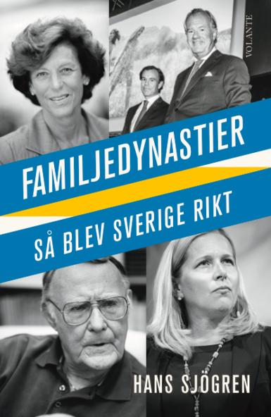 Familjedynastier : så blev Sverige rikt 1