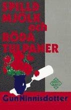 bokomslag Spilld mjölk och röda tulpaner : självbiografi