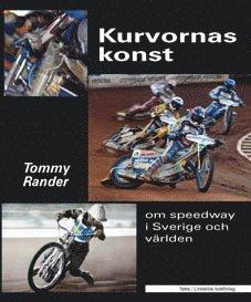 bokomslag Kurvornas konst : om speedway i Sverige och världen