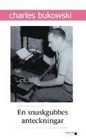 bokomslag En snuskgubbes anteckningar : en samling historier skrivna för undergroundtidningen Open City