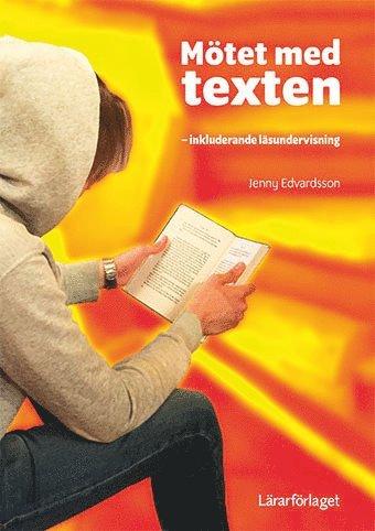 bokomslag Mötet med texten : inkluderande läsundervisning