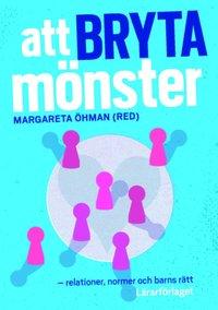 bokomslag Att bryta mönster : relationer, normer och barns rätt