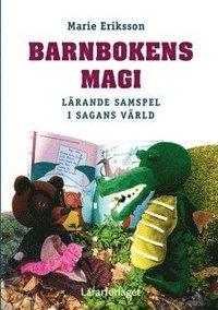 bokomslag Barnbokens magi : lärande samspel i sagans värld
