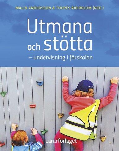 bokomslag Utmana och stötta : undervisning i förskolan