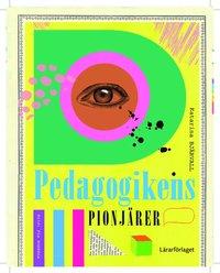 bokomslag Pedagogikens pionjärer