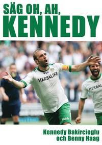bokomslag Säg oh, ah, Kennedy