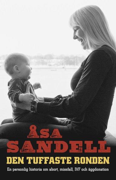 bokomslag Den tuffaste ronden : en personlig historia om abort, missfall, IVF och äggdonation